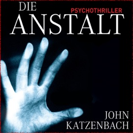 Die Anstalt - John Katzenbach mp3 listen download