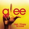Hair / Crazy In Love (Glee Cast Version) - Single, Glee Cast