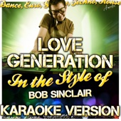 Love Generation (In the Style of Bob Sinclair) [Karaoke Version]