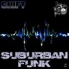 Suburban Funk - Single, Shift & Tokerface