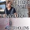 If I Lose Myself - Single, Peter Hollens & RUNAGROUND
