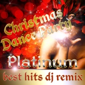 Christmas Dance Party Best Hits DJ Remix Platinum