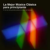 La Mejor Música Clásica para Principiantes: 51 de las Más Grandes Piezas de Todos los Tiempos