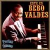 Perlas Cubanas, Este Es Bebo Valdés (feat. Francisco
