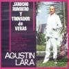 Jarocho Rumbero y Trovador de Veras, Agustín Lara