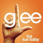 Ice Ice Baby (Glee Cast Version) - Single