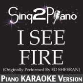 I See Fire (Originally Performed By Ed Sheeran) [Piano Karaoke Version]