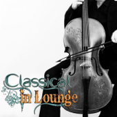 Classical in Lounge, Vol. 1 (Classical Pieces in Lounge and Chillout Style for Relax and Pleasure)