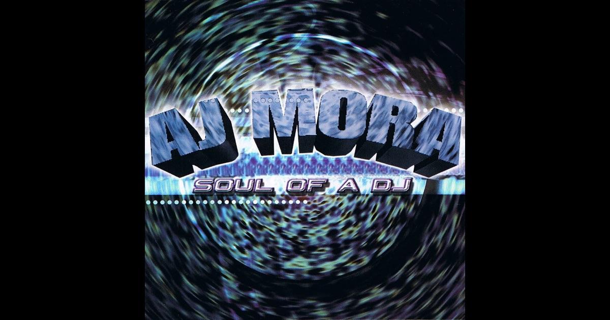 A. J. Mora - Soul Of A DJ 1999