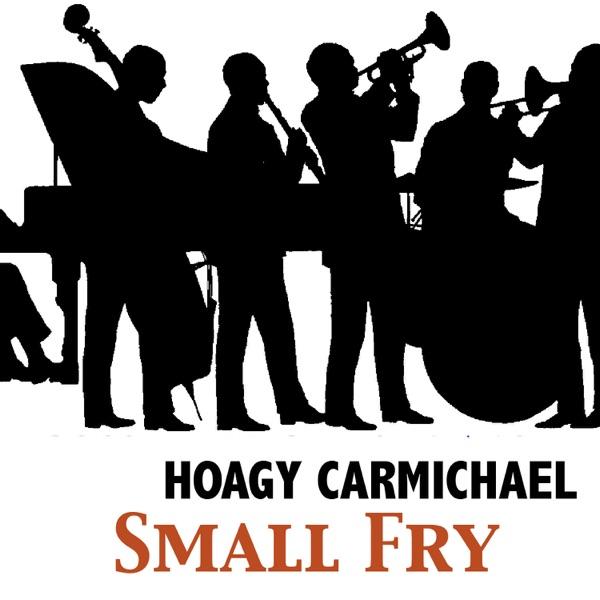 Small Fry | Hoagy Carmichael