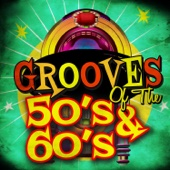 Grooves of the 50's & 60's