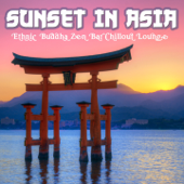 Sunset in Asia (Ethnic Buddha Zen Bar Chillout Lounge)