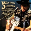 Never Say Die: The Complete Final Concert (Live), Waylon Jennings & The Waymore Blues Band