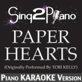 [Download] Paper Hearts (Originally Performed By Tori Kelly) [Piano Karaoke Version] MP3
