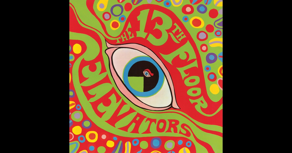 The psychedelic sounds of the 13th floor elevators by 13th for 13th floor elevators roller coaster