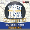 Biggest Loser Workout Mix - Motor City Hits Running (60 Min Non-Stop Workout Mix) [136-152 BPM], Power Music Workout