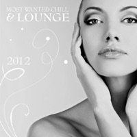 Most Wanted Chill & Lounge 2012 - Various Artists