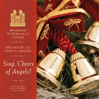 Sing, Choirs of Angels! – Mormon Tabernacle Choir
