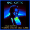 Soul Meeting (The New Scene of King Curtis / Remastered) ジャケット写真