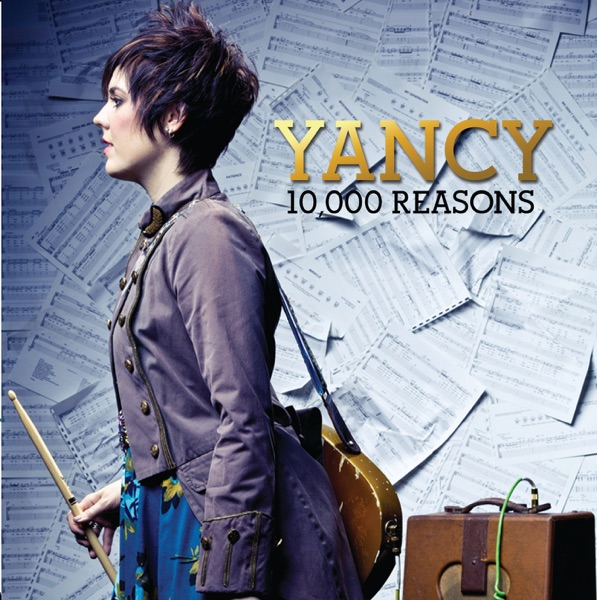 10,000 Reasons (Bless the Lord) by Yancy