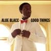 Good Things, Aloe Blacc
