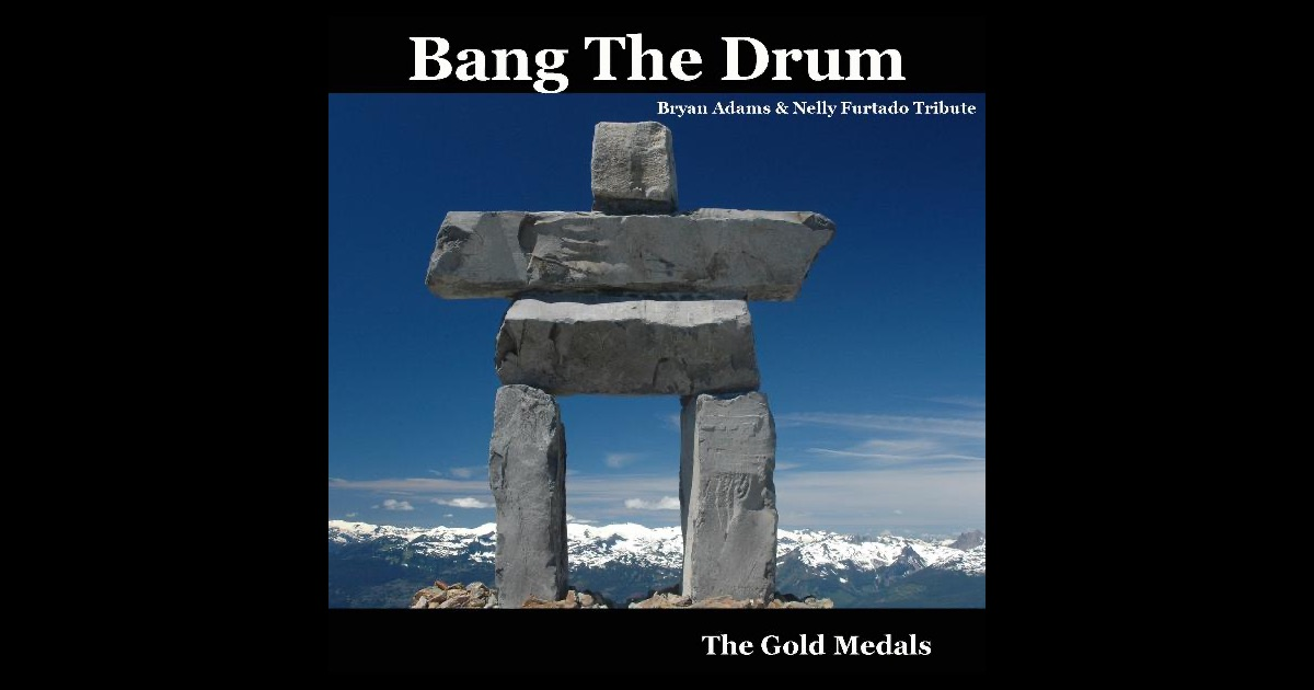 Bang the Drum (Bryan Adams & Nelly Furtado Tribute) - Single by The Gold Medals on Apple Music