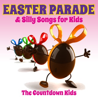 Easter Parade & Silly Songs for Kids – The Countdown Kids