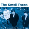 The Immediate Recordings, Small Faces
