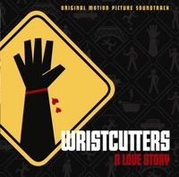Wristcutters: A Love Story - Official Soundtrack
