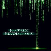 The Matrix Revolutions - Official Soundtrack