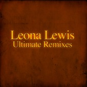 Leona Lewis - Ultimate Remixes