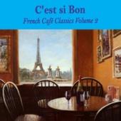 C'est si bon: French Café Classics, Volume 2