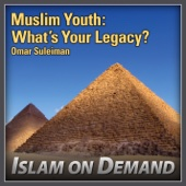 Muslim Youth: What is Your Legacy?