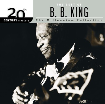 20th Century Masters – The Millennium Collection: The Best of B.B. King – B.B. King