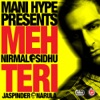 Meh Teri feat Nirmal Sidhu Jaspinder Narula Single