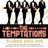 The Temptations - Classic Soul Hits, The Temptations