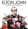 Rocket Man - The Definitive Hits (Deluxe Album), Elton John