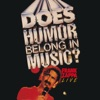 Does Humor Belong In Music? (Live In New York City, 1984), Frank Zappa