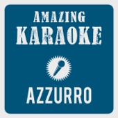 Azzurro (Karaoke Version) [Originally Performed By Adriano Celentano]