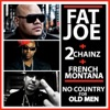 No Country for Old Men (feat. 2 Chainz & French Montana) - Single, Fat Joe