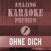 Listen to Ohne Dich (Premium Karaoke Version) [Originally Performed By Münchener Freiheit] music video