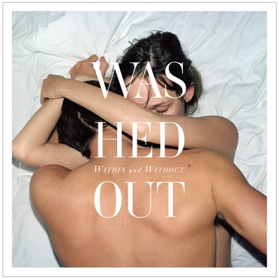 WASHED OUT - Amor Fati