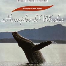 The David Sun Natural Sound Collection: Sounds of the Earth - Humpback Whales, Sounds of the Earth