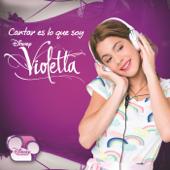 Violetta - Cantar Es Lo Que Soy