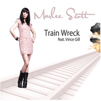 Train Wreck (feat. Vince Gill) - Marlee Scott