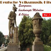 Deutsche Volksmusik Hits - Evergreens, beschwingte Melodien & Oldies, Vol. 1