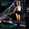 Umbrella (feat. Jay-Z) [Jody den Broeder Lush Club Remix] - Single, Rihanna