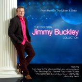 From Here to the Moon & Back - The Essential Jimmy Buckley Collection