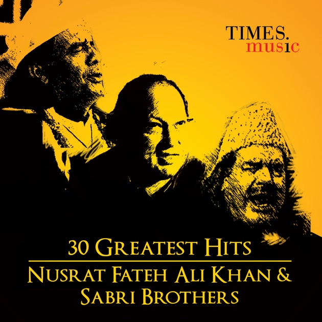 30 Greatest Hits Nusrat Fateh Ali Khan and Sabri Brothers by Nusrat Fateh Ali Khan & Sabri Brothers
