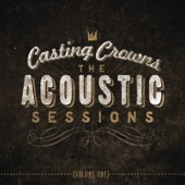 The Acoustic Sessions, Vol. 1 - Casting Crowns